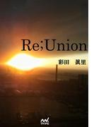 Re;Union