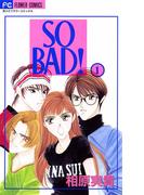 【全1-6セット】SO BAD!(フラワーコミックス)
