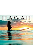 HAWAII Aloha Island Days