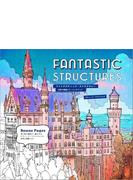ファンタスティック・ストラクチャー FANTASTIC STRUCTURES 世界の建築カラーリングブック