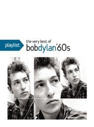 Playlist: The Very Best Of Bob Dylan 1960's