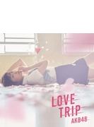 LOVE TRIP / しあわせを分けなさい (CD+DVD)【通常盤Type A】