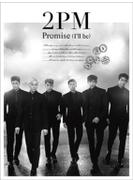 Promise (I'll be) -Japanese ver.- 【初回生産限定盤A】(CD+DVD)