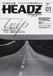 CYCLE HEADZ magazine VOL.03(2010OCTOBER) Tripストリートからロードへバイカーの旅をカスタムする