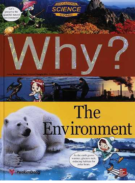 Why? The environment