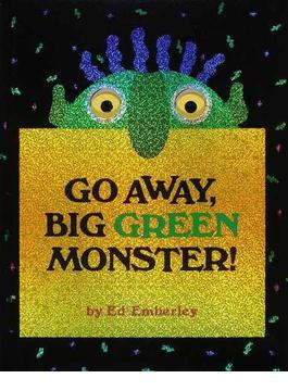 Go away, big green monster! 1st rev. ed.