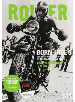 ROLLER magazine VINTAGE MOTORCYCLE AND STUFF #11(2014.SUMMER) BORN−FREE 6 THE REVIEW OF NEW WORKS BY THE MAGNIFICENT SEVEN(NEKO MOOK)