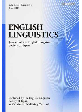 ENGLISH LINGUISTICS Journal of the English Linguistic Society of Japan Volume31,Number1(2014June)