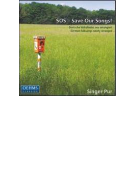 Save Our Songs-german Folkssongs New Arrangements: Singer Pur