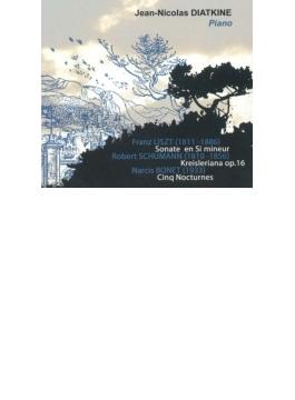 リスト:ロ短調ソナタ、シューマン:クライスレリアーナ、ボネ:5つの夜想曲 ジャン=ニコラ・ディアトキーヌ(2004)