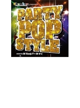 Chambers presents PARTY POP STYLE Mixed by Kenji.T & DJ D's