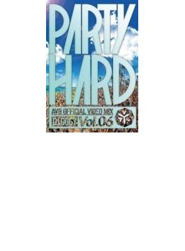 Party Hard Vol.6-av8 Official Video Mix-