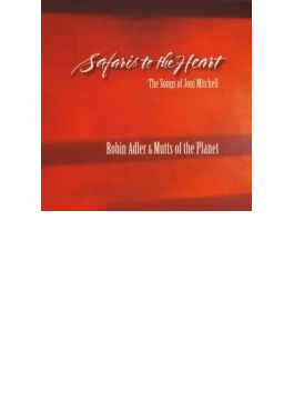 Safaris To The Heart: The Songs Of Joni Mitchell