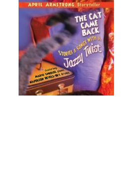 The Cat Came Back: Stories & Songs With A Jazzy Tw