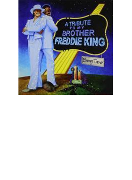 A Tribute To My Brother Freddie King
