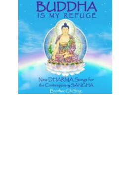 Buddha Is My Refuge: New Dharma Songs For The Contemporary Sangha