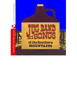 Jug Band Songs Of The Southern Mountains