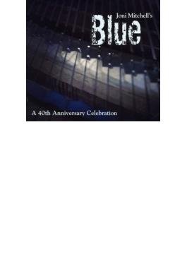 Joni Mitchell's Blue: 40th Anniversary Celebration