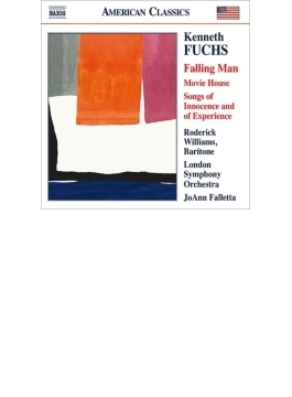 バリトンと管弦楽のための『落ち行く男』『ムーヴィー・ハウス』『無垢と経験の歌』 ロデリック・ウィリアムズ、ファレッタ&ロンドン響