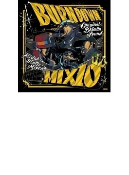 BURN DOWN MIX #10