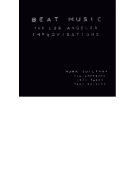 Beat Music : The Los Angels Improvisations