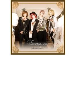 Evergreen. 【C-TYPE】