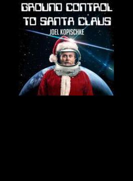 Ground Control To Santa Claus
