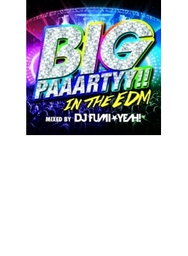 Big Paaartyy!! In The Edm Mixed By Dj Fumi★yeah!