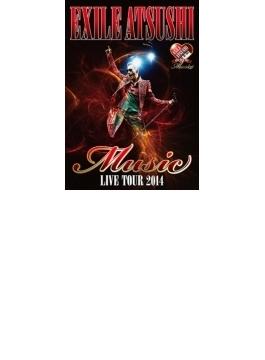 "EXILE ATSUSHI LIVE TOUR 2014 ""Music"" ※ドキュメント映像収録 (Blu-ray)"