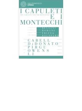 『カプレーティとモンテッキ』全曲 ブサール演出、フリッツァ&サンフランシスコ歌劇場、ディドナート、キャベル、他(2012 ステレオ)(2DVD)