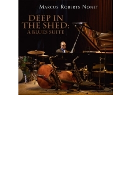 Deep In The Shed, A Blues Suite