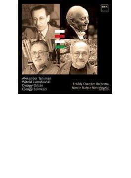 Works For Strings-tansman, Lutoslawski, Orban, Selmeczi: Nalecz-niesiolowski / Erdody Co