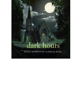 Dark Hours-mystic Moments Of Classical Music
