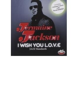 I Wish You L.o.v.e