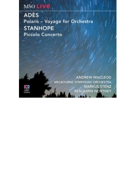 アデス:ポラリス(シュテンツ指揮)、スタンホープ:ピッコロ協奏曲(マクラウド、ノーシー指揮) メルボルン響