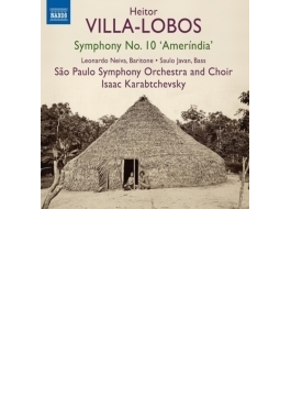 交響曲第10番『アメリンディア』 カラブチェフスキー&サンパウロ交響楽団&合唱団
