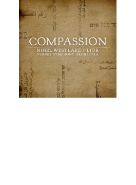 リオ&ウェストレイク:歌曲集『コンパッション』 リオ、ウェストレイク&シドニー響