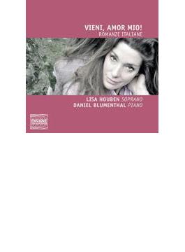 Vieni, Amor Mio!-romanze Italiane: Houben(S) D.blumenthal(P)