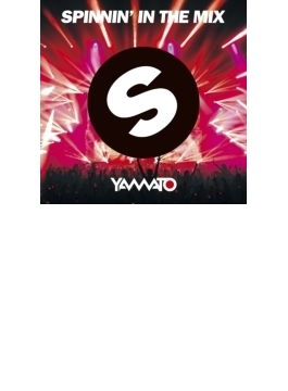 Spinnin' In The Mix Mixed By Yamato