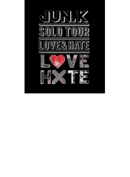 """Jun. K (From 2PM) Solo Tour """"LOVE & HATE"""" in MAKUHARI MESSE 【通常盤】 (Blu-ray)"""