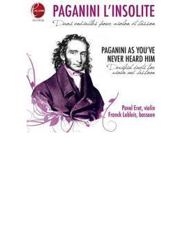 Paganini L'insolite-paganini As You've Never Heard Him: P.eret(Vn) Leblois(Fg)
