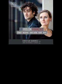 Violin Sonata: Danowicz(Vn) Rutkowska-schock(P) +massenet, Saint-saens, Faure, Rael