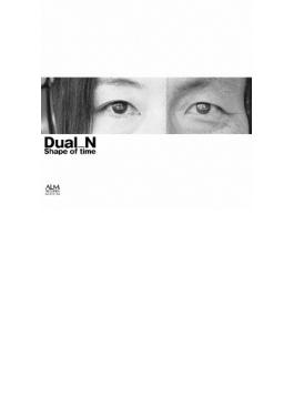 Shape Of Time: Dual_n (久木山直 三上直子)