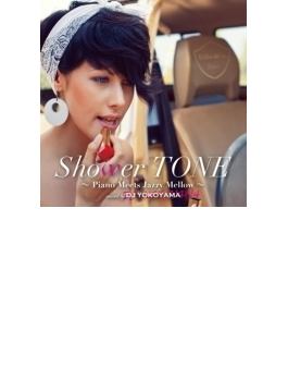 Shower Tone ~mellow Meets Jazzy Luv~mixed By Dj Yokoyama~