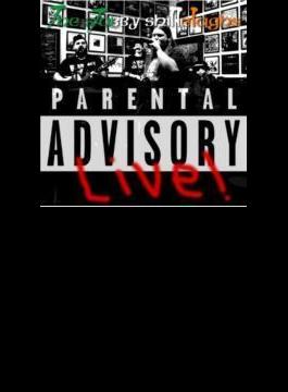 Parental Advisory Live!