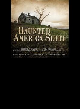 Haunted America Suite: Shearer(Hr) Shearer(Tub) Fitzpartin D.k.jones Spitzer(P)