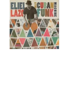 Eliel Lazlo & The Cuban Funk Machine