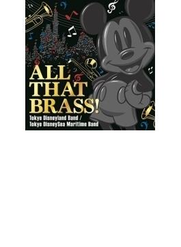 ALL THAT BRASS! Tokyo Disneyland Band / Tokyo DisneySea Maritime Band