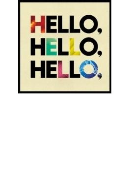 Hello, Hello, Hello,