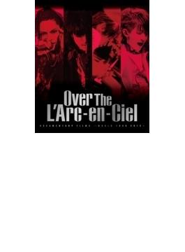 DOCUMENTARY FILMS ~WORLD TOUR 2012~ 「Over The L'Arc-en-Ciel」 (Blu-ray)
